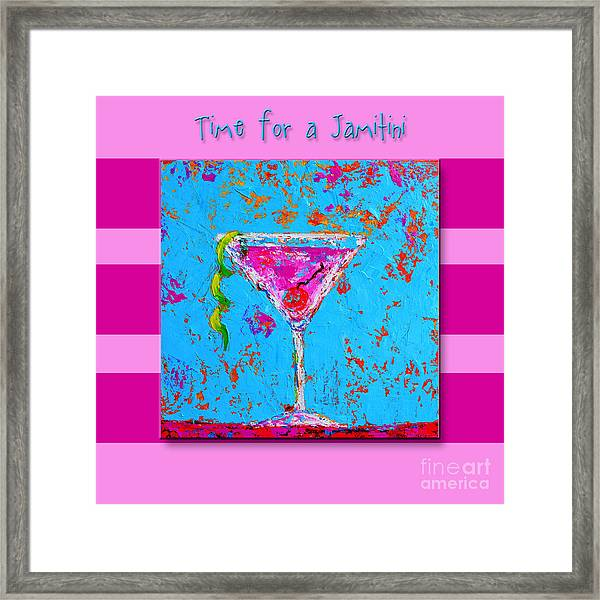 Time For A Jamitini Framed Print