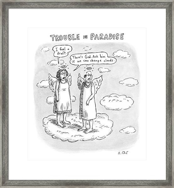 Title: Trouble In Paradise. One Angel Says Framed Print
