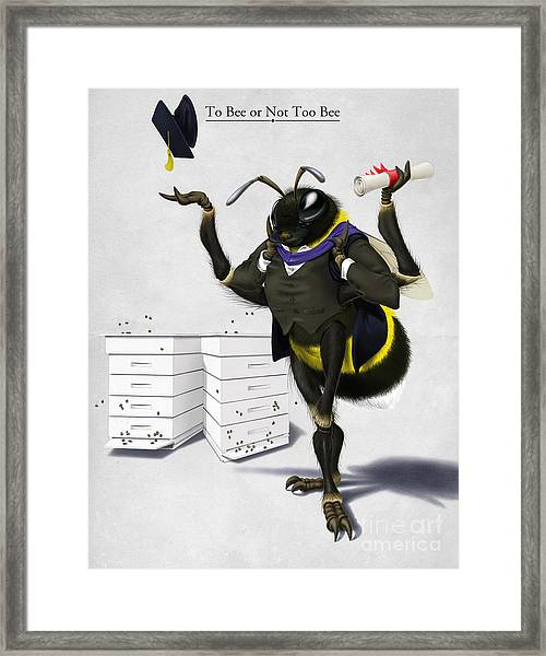 To Bee Or Not Too Bee Framed Print
