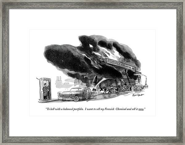 To Hell With A Balanced Portfolio. I Want Framed Print