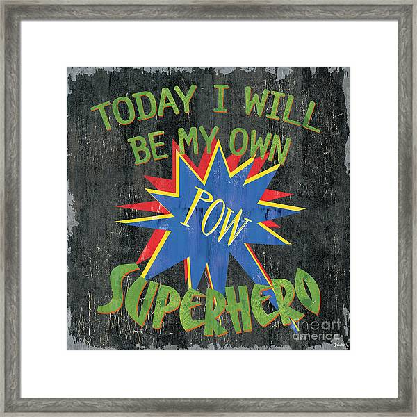 Today I Will Be... Framed Print