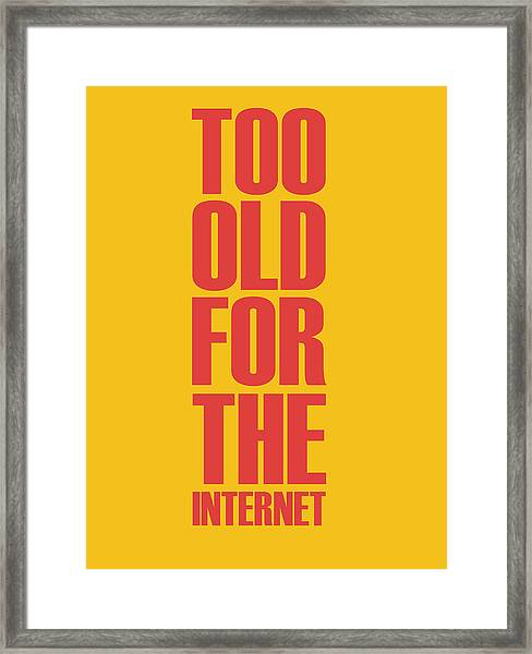 Too Old For The Internet Poster Yellow Framed Print