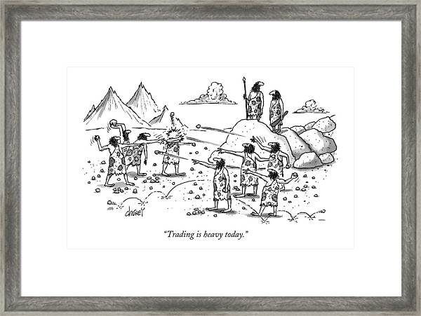 Trading Is Heavy Today Framed Print