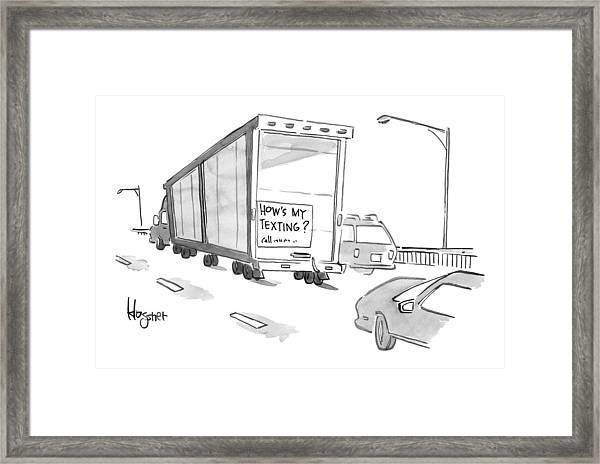 Truck With Sign On Back How's My Texting? Framed Print by John  Klossner