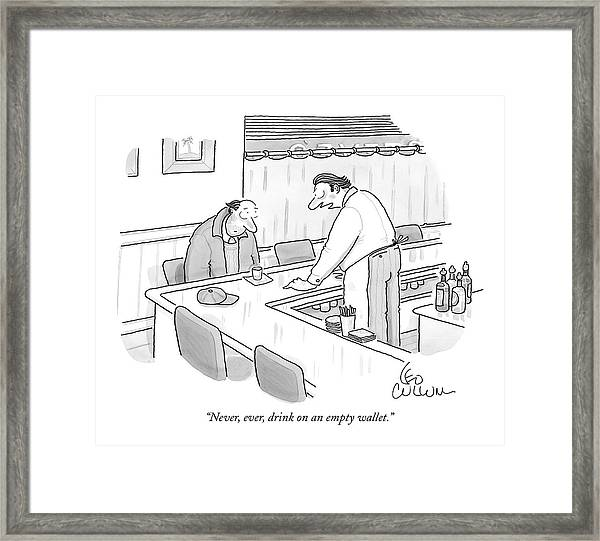 Never, Ever, Drink On An Empty Wallet Framed Print