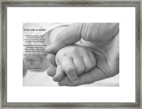 Walk With Me Daddy Framed Print