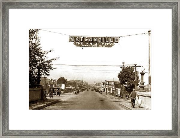 Watsonville California  The Apple City Circa 1926 Framed Print