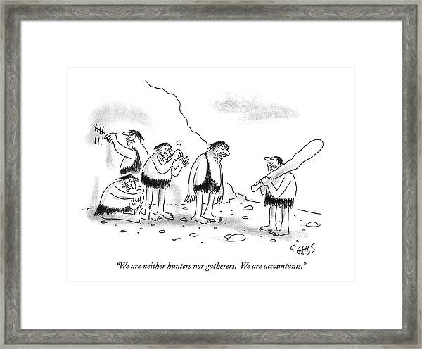 We Are Neither Hunters Nor Gatherers Framed Print