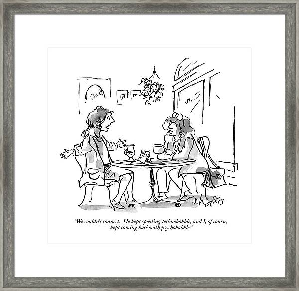We Couldn't Connect.  He Kept Spouting Framed Print