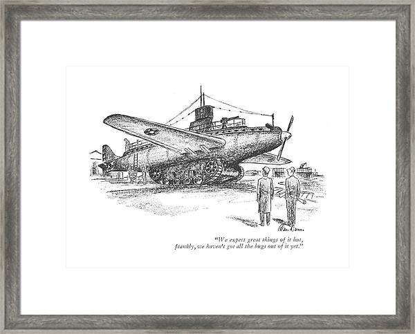 We Expect Great Things Of It But Framed Print