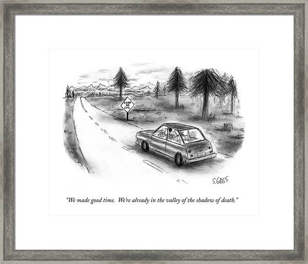 We Made Good Time.  We're Already In The Valley Framed Print