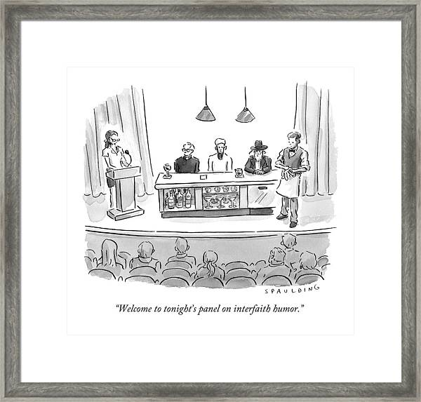 Welcome To Tonight's Panel On Interfaith Humor Framed Print