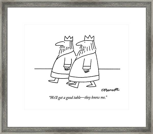 We'll Get A Good Table - They Know Me Framed Print