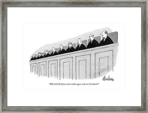 Well, Heck! If All You Smart Cookies Agree, Who Framed Print