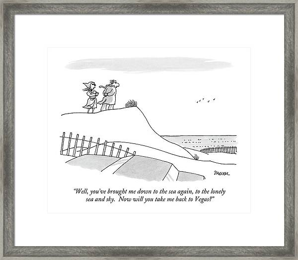 Well, You've Brought Me Down To The Sea Framed Print
