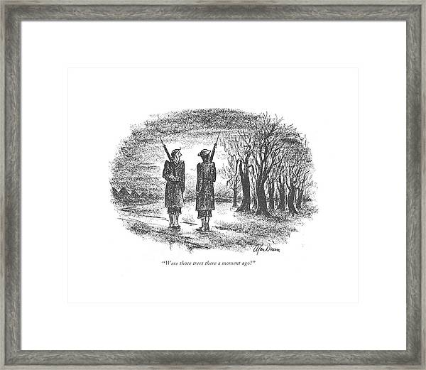 Were Those Trees There A Moment Ago? Framed Print