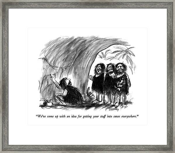 We've Come Up With An Idea For Getting Your Stuff Framed Print