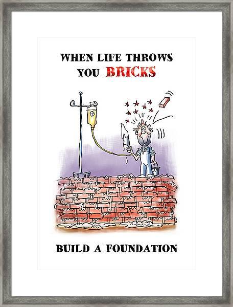 When Life Throws You Bricks Framed Print