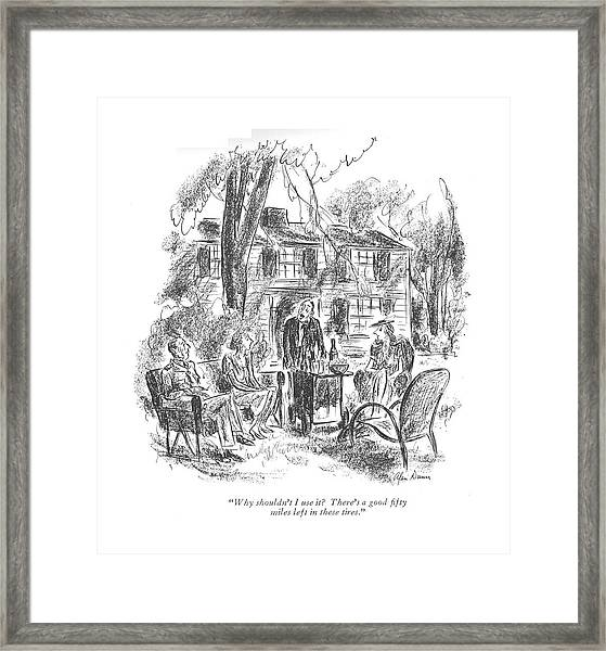 Why Shouldn't I Use It? There's A Good ?fty Miles Framed Print