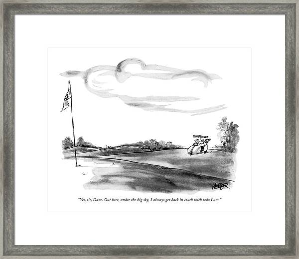 Yes, Sir, Dave. Out Here, Under The Big Sky Framed Print