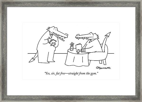 Yes, Sir, Fat Free - Straight From The Gym Framed Print