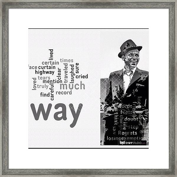 You Did It Your Way? Frank Sinatra Framed Print