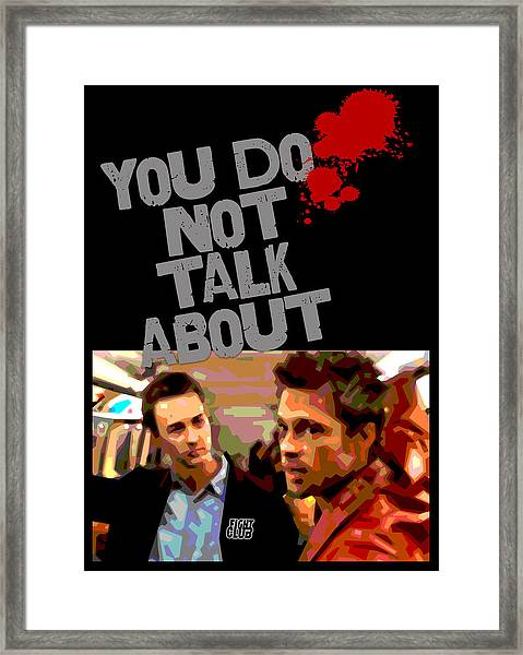 You Do Not Talk About Fight Club Framed Print