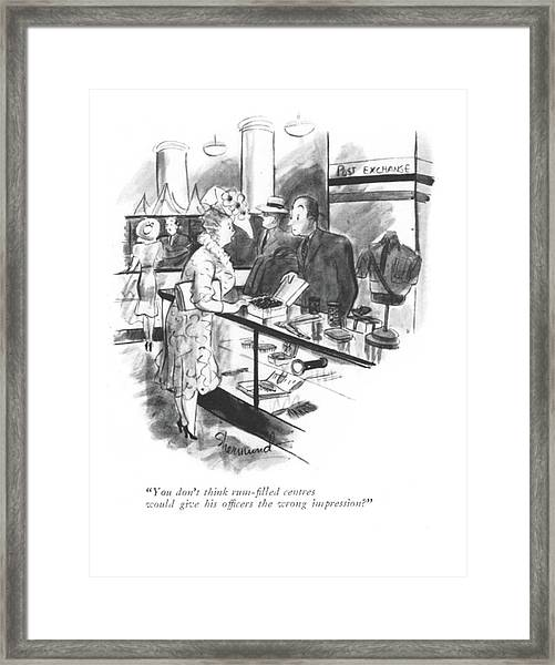 You Don't Think Rum-?lled Centres Would Give Framed Print