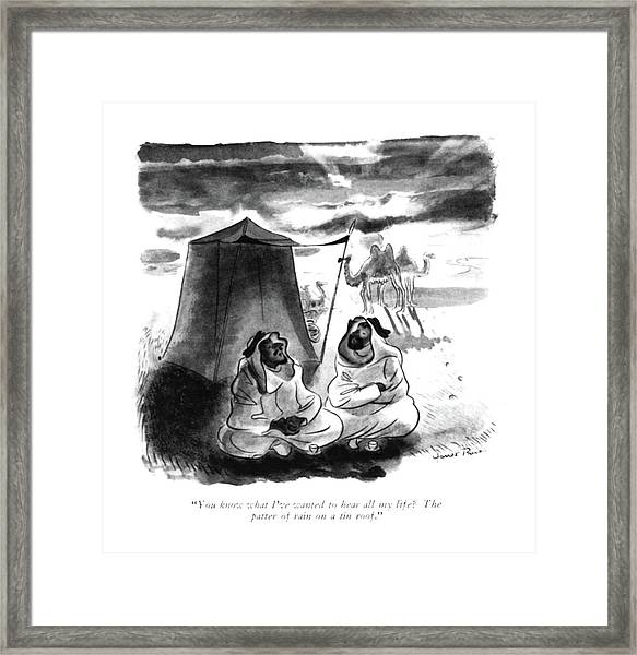 You Know What I've Wanted To Hear All My Life? Framed Print