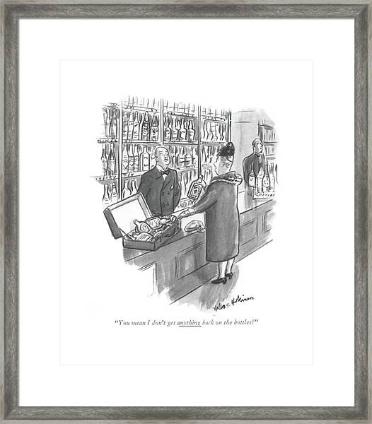 You Mean I Don't Get Anything Back On The Bottles? Framed Print