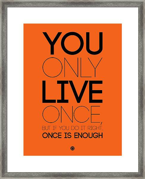 You Only Live Once Poster Orange Framed Print