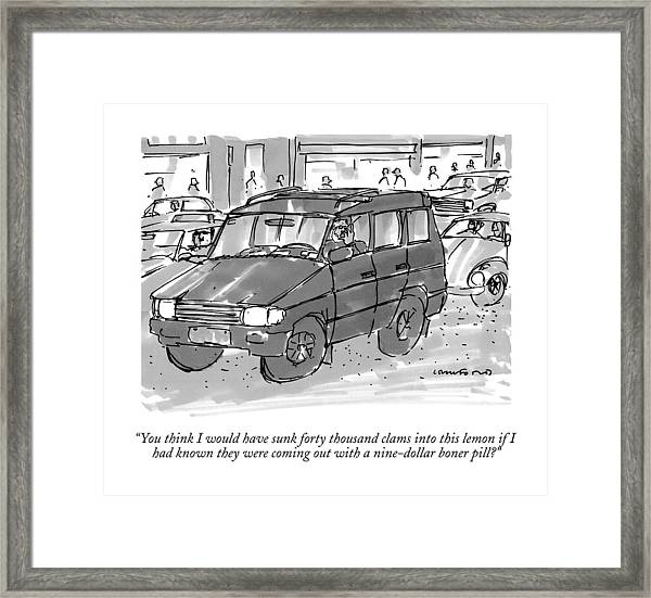 You Think I Would Have Sunk Forty Thousand Clams Framed Print