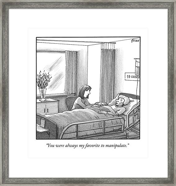 You Were Always My Favorite To Manipulate Framed Print