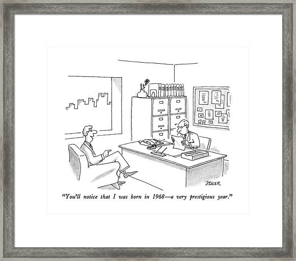 You'll Notice That I Was Born In 1968 - Framed Print