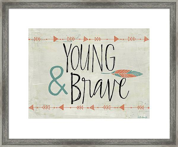 Young And Brave Framed Print