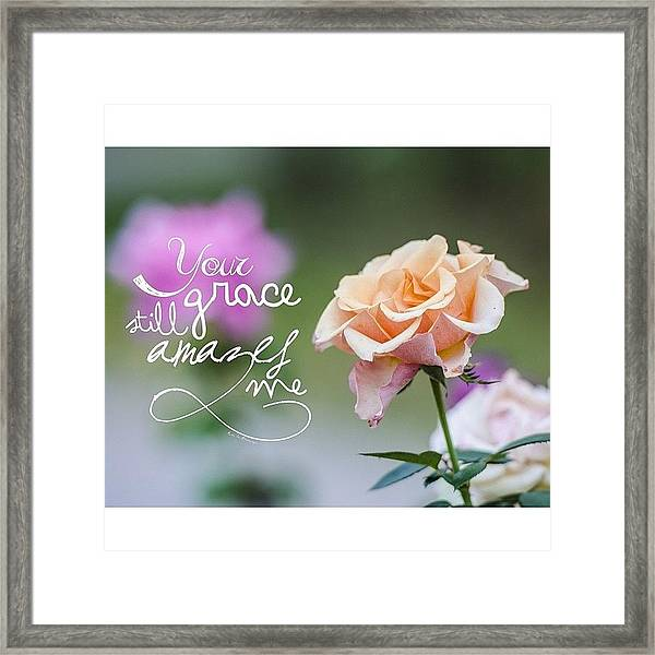 your Grace Still Amazes Me, Your Framed Print by Traci Beeson