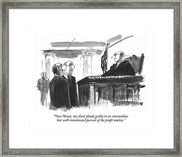 Your Honor, My Client Pleads Guilty To An Framed Print