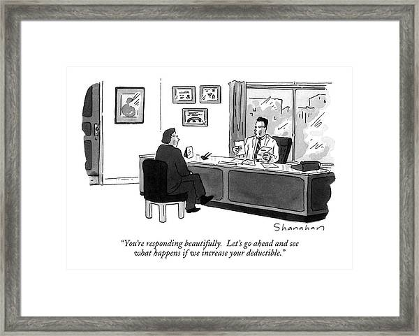 You're Responding Beautifully.  Let's Go Ahead Framed Print