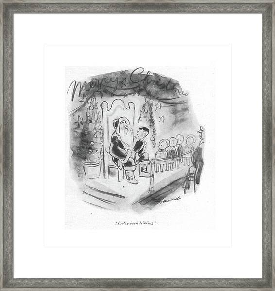 You've Been Drinking Framed Print