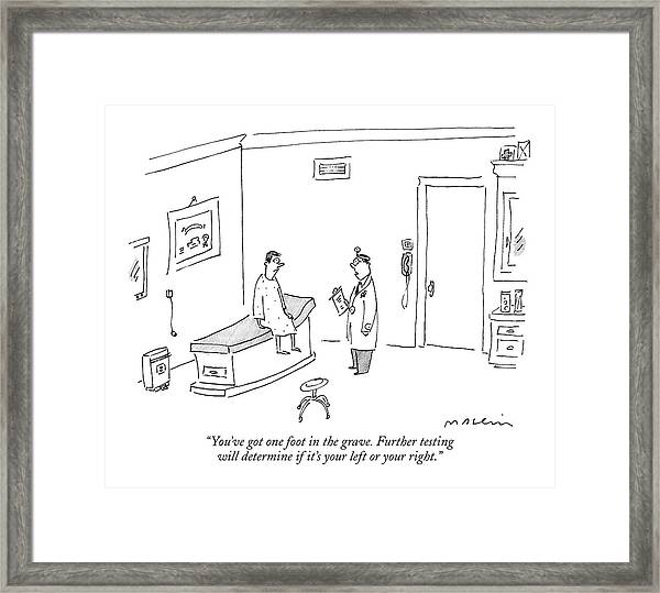 You've Got One Foot In The Grave. Further Testing Framed Print