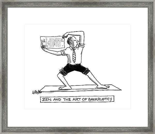 Zen And The Art Of Bankruptcy Framed Print