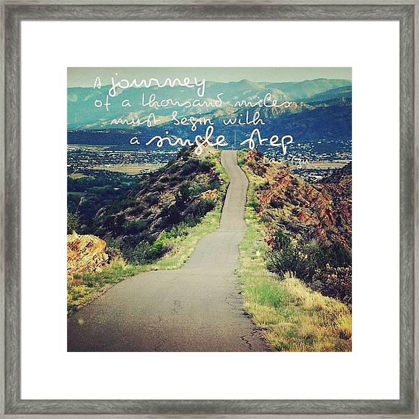 a Journey Of A Thousand Miles Must Framed Print