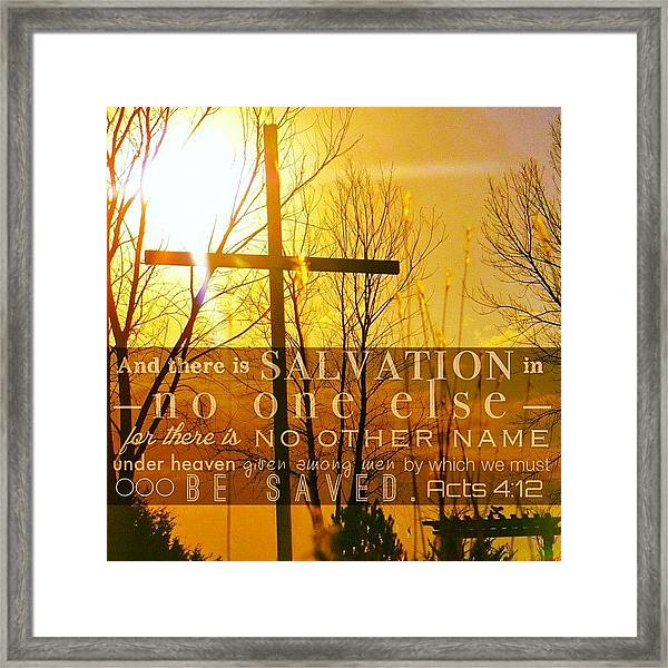and There Is Salvation In No One Framed Print