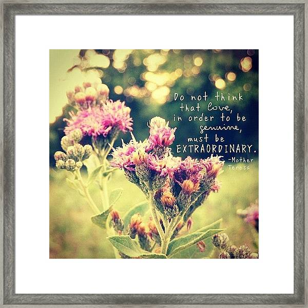 do Not Think That Love, In Order To Framed Print