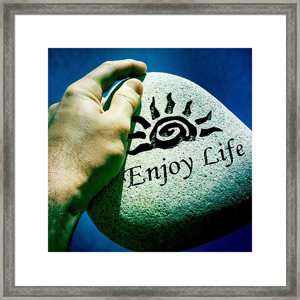 Enjoy Life Framed Print