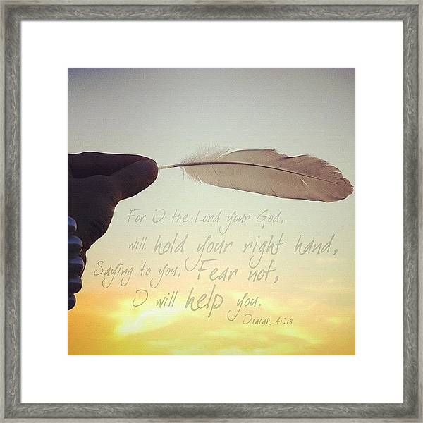 for I The Lord Your God, Will Hold Framed Print