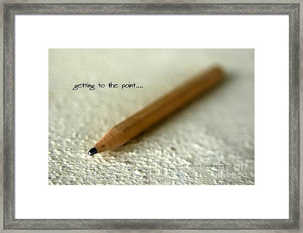 Getting To The Point... Framed Print