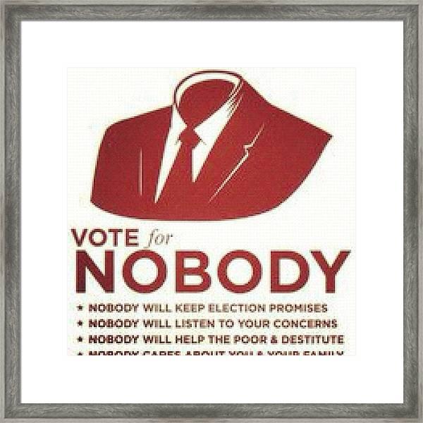 #haha #politics #vote #nobody #anarchy Framed Print