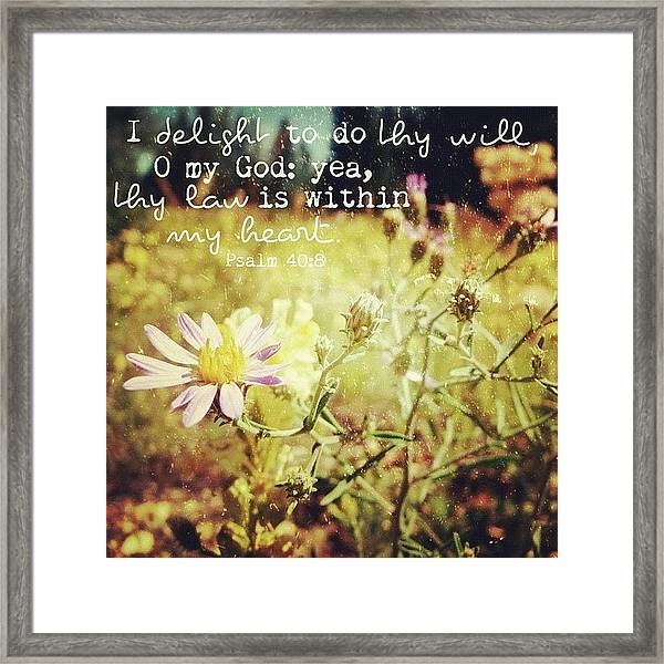 i Delight To Do Thy Will, O My God: Framed Print