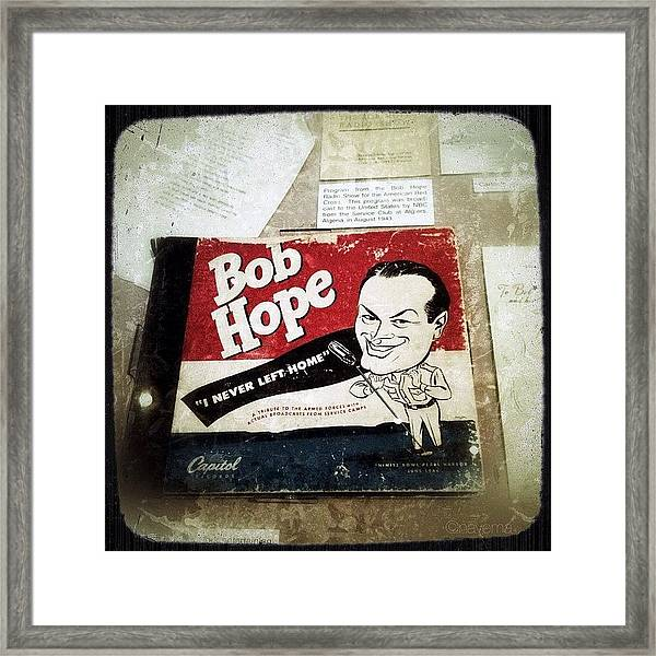 i Never Left Home By Bob Hope: His Framed Print